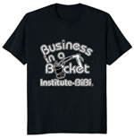 Business in a Bucket T-Shirt. Color: Black with white print