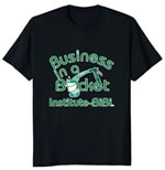 Business in a Bucket T-Shirt. Color: Black with green print