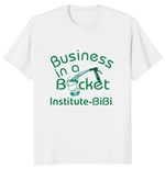 Business in a Bucket T-Shirt. Color: White with green print